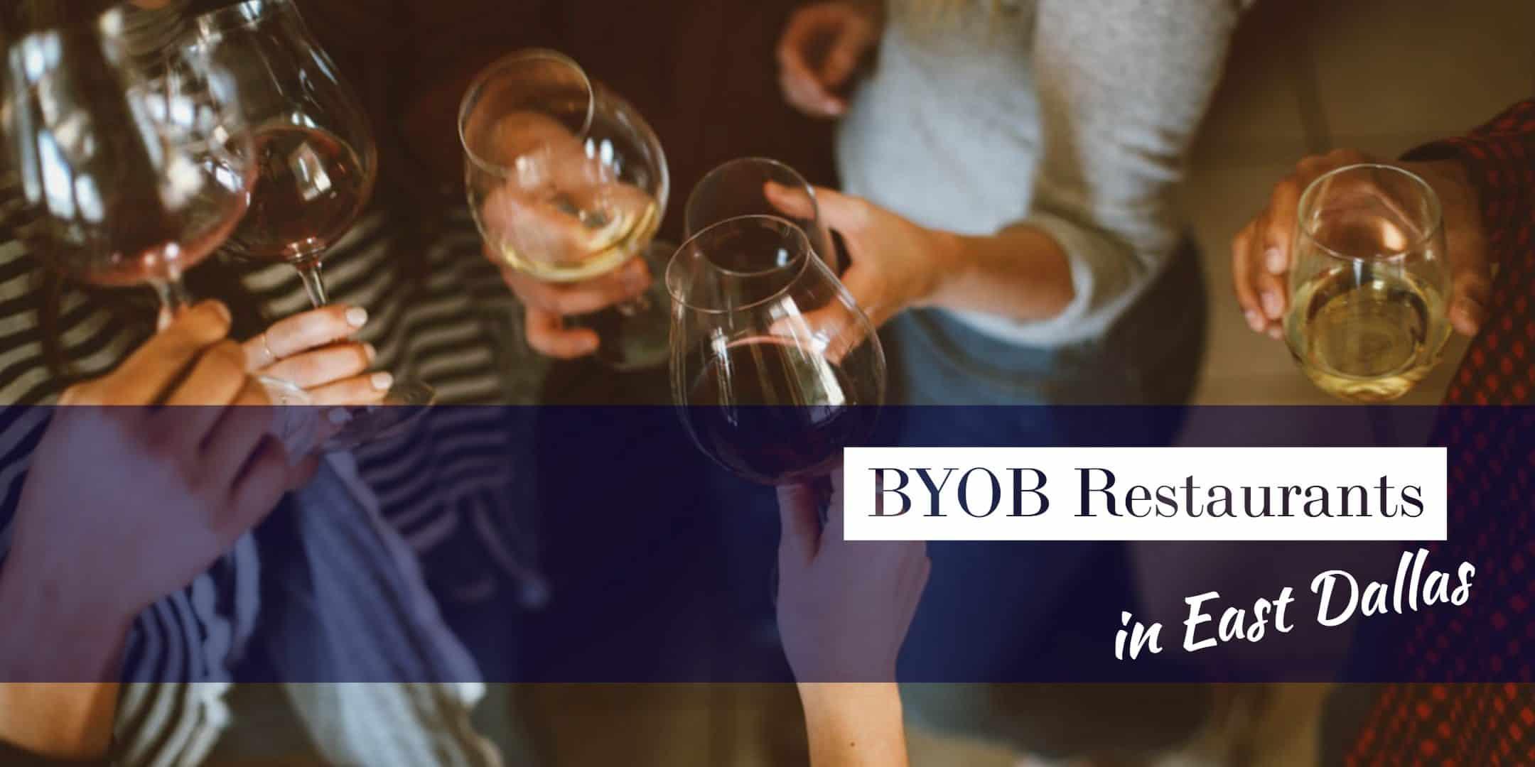 BYOB Restaurants in East Dallas
